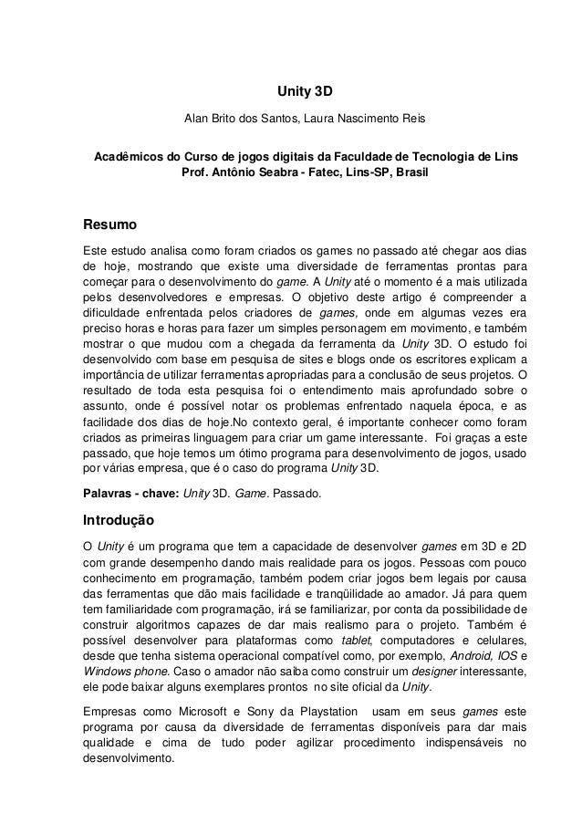 Unity 3D Alan Brito dos Santos, Laura Nascimento Reis Acadêmicos do Curso de jogos digitais da Faculdade de Tecnologia de ...