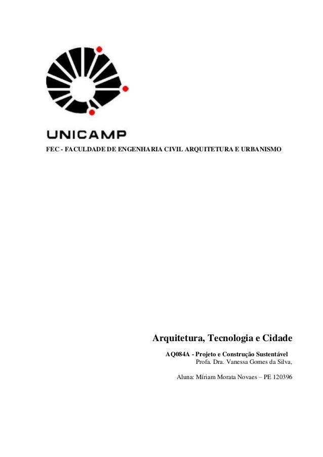 FEC - FACULDADE DE ENGENHARIA CIVIL ARQUITETURA E URBANISMO  Arquitetura, Tecnologia e Cidade AQ084A - Projeto e Construçã...