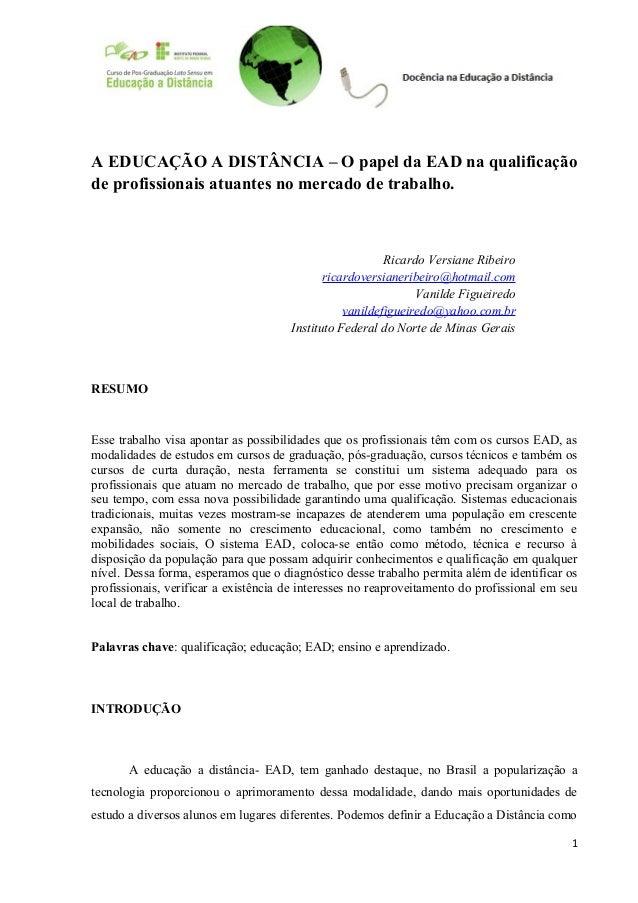 A EDUCAÇÃO A DISTÂNCIA – O papel da EAD na qualificação de profissionais atuantes no mercado de trabalho. Ricardo Versiane...