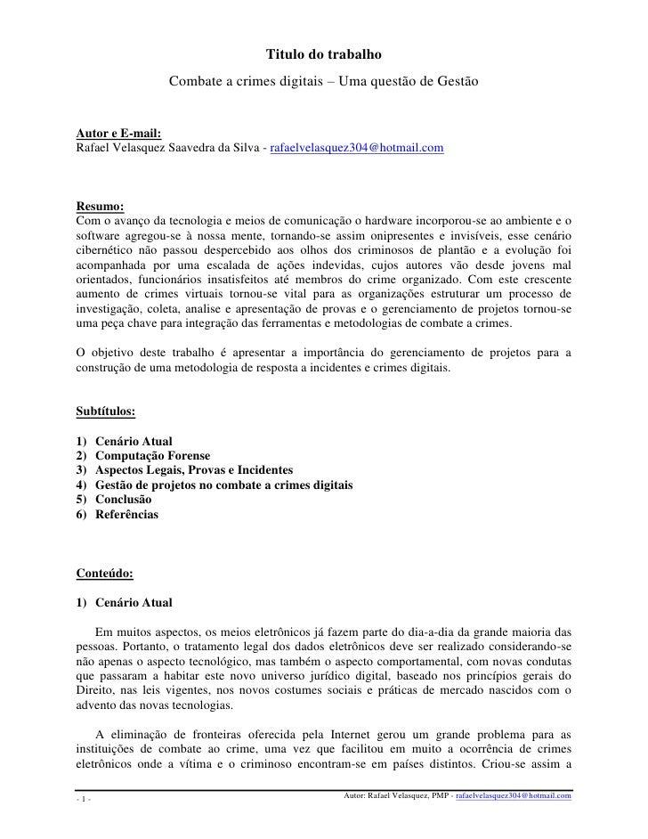 Titulo do trabalho                    Combate a crimes digitais – Uma questão de Gestão   Autor e E-mail: Rafael Velasquez...