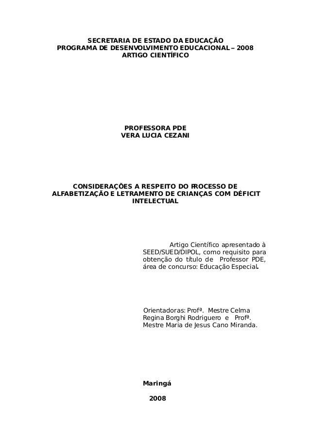 SECRETARIA DE ESTADO DA EDUCAÇÃO PROGRAMA DE DESENVOLVIMENTO EDUCACIONAL – 2008 ARTIGO CIENTÍFICO PROFESSORA PDE VERA LUCI...
