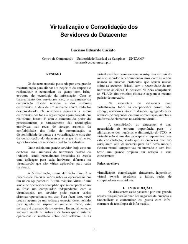 Virtualização e Consolidação dos    Servidores do Datacenter      Luciano Eduardo Caciato      Centro de Computação – Univ...