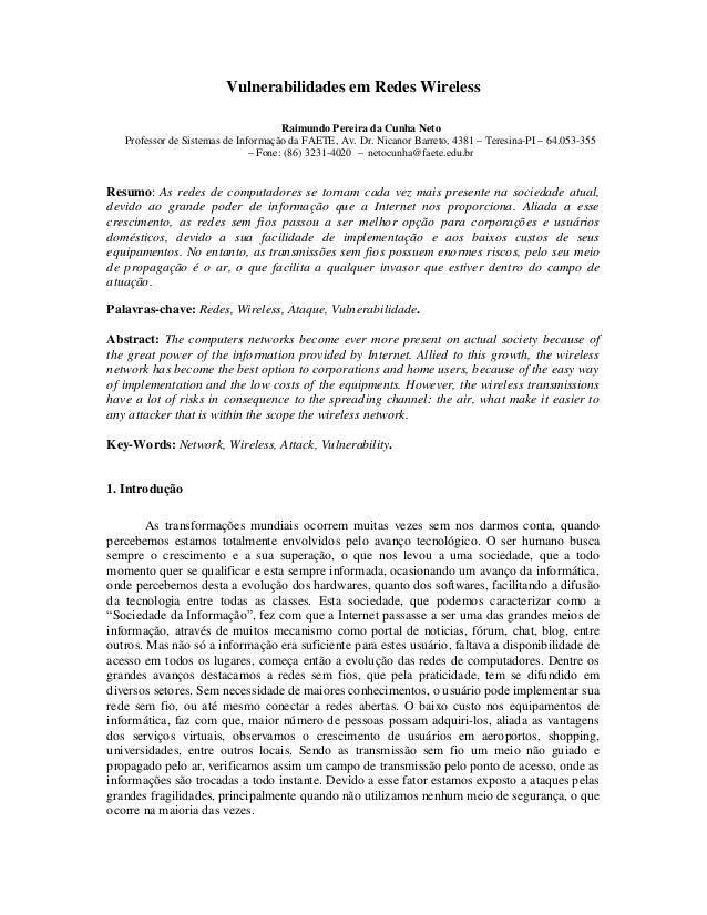 Vulnerabilidades em Redes Wireless Raimundo Pereira da Cunha Neto Professor de Sistemas de Informação da FAETE, Av. Dr. Ni...