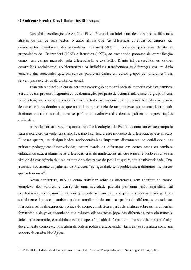 O Ambiente Escolar E As Ciladas Das Diferenças Nas sábias explicações de Antônio Flávio Pierucci, ao iniciar um debate sob...