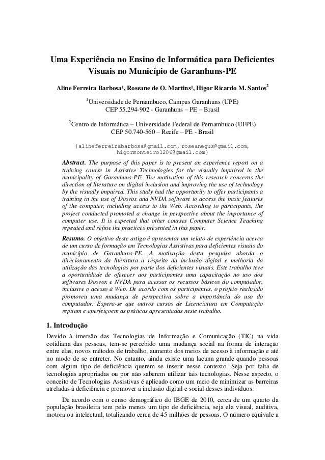 Uma Experiência no Ensino de Informática para Deficientes Visuais no Município de Garanhuns-PE Aline Ferreira Barbosa¹, Ro...
