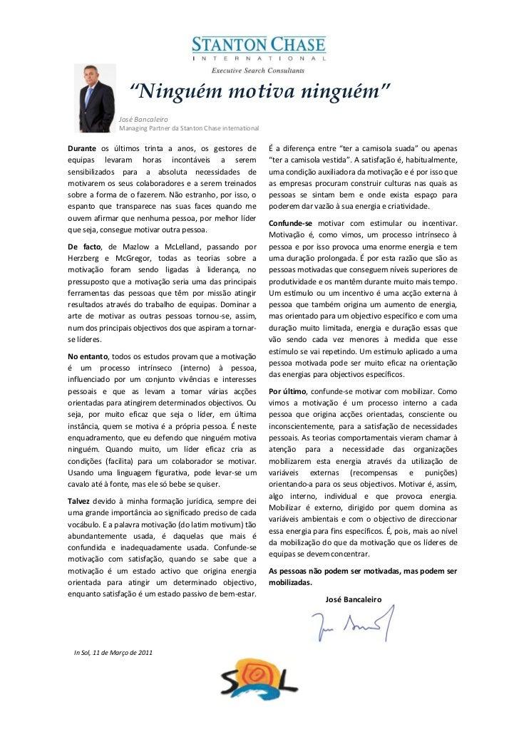 """Ninguém motiva ninguém""                José Bancaleiro                Managing Partner da Stanton Chase internationalDura..."