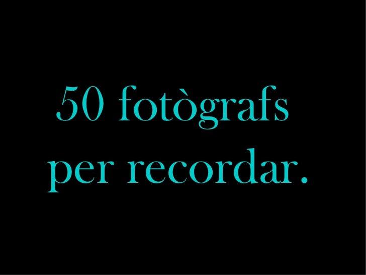 50 fotògrafs  per recordar.