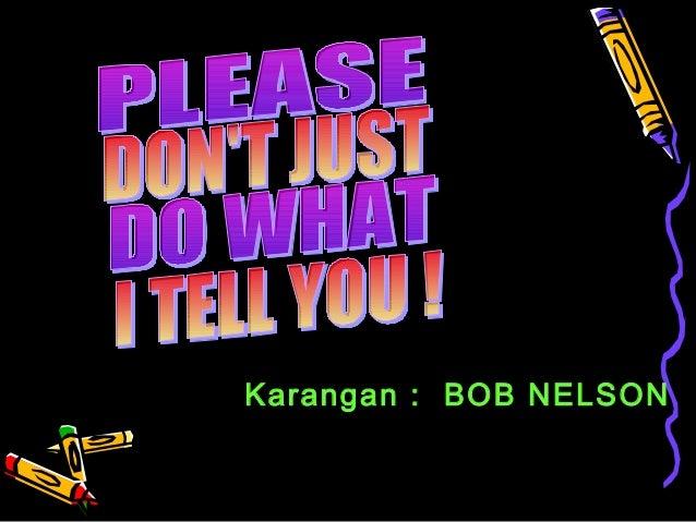 Karangan : BOB NELSON