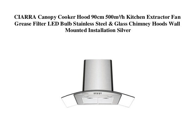 Ciarra Canopy Cooker Hood 90cm 500m H Kitchen Extractor Fan Grease