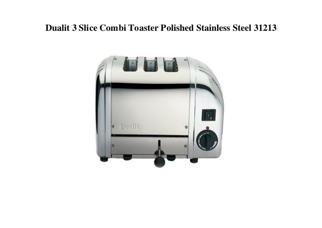 dualit-3-slice-combi-toaster-polished-stainless-steel-31213 -1-638.jpg?cb=1530261286