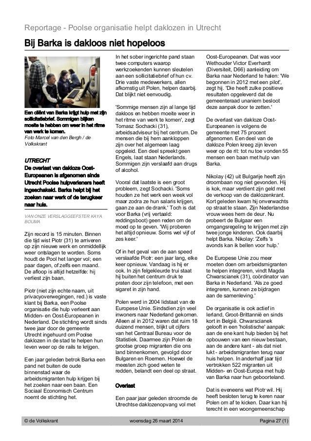Reportage - Poolse organisatie helpt daklozen in Utrecht Bij Barka is dakloos niet hopeloos Een cliënt van Barka krijgt hu...