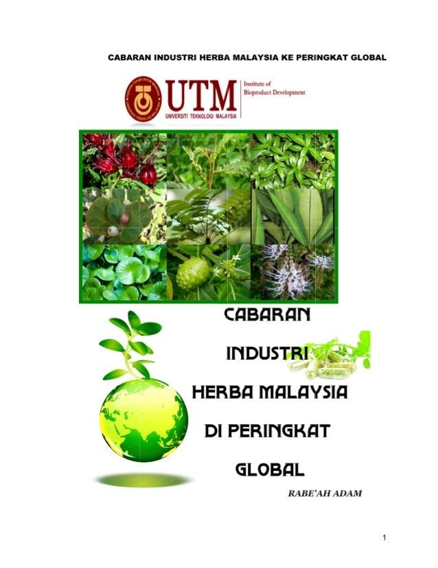 CABARAN INDUSTRI HERBA MALAYSIA KE PERINGKAT GLOBAL ISI KANDUNGAN MUKA SURAT Pendahuluan 3 Situasi Kesihatan Global dan Ma...