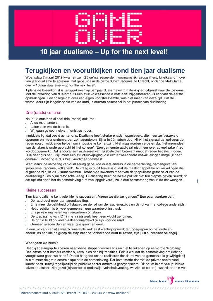 10 jaar dualisme – Up for the next level!   Terugkijken en vooruitkijken rond tien jaar dualisme   Woensdag 7 maart 2012 k...