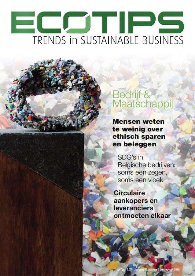 TRENDS in SUSTAINABLE BUSINESS ecoTips 18.03 - Jaargang 23, nummer 3 (jul/aug/sept 2018) Mensen weten te weinig over ethis...