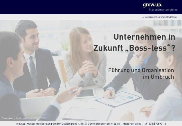 grow.up. Managementberatung … wachsen im eigenen Rhythmus grow.up. Managementberatung GmbH Quellengrund 4, 51647 Gummersba...