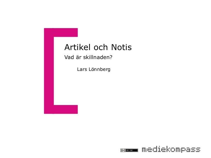 Artikel och NotisVad är skillnaden?    Lars Lönnberg