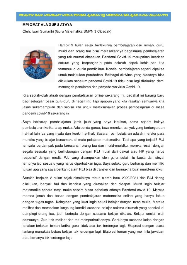 PRAKTIK BAIK MEMBUAT MEDIA PEMBELAJARAN PJJ MERDEKA BELAJAR IWAN SUMANTRI MPI OMAT ALA GURU ATAYA Oleh: Iwan Sumantri (Gur...
