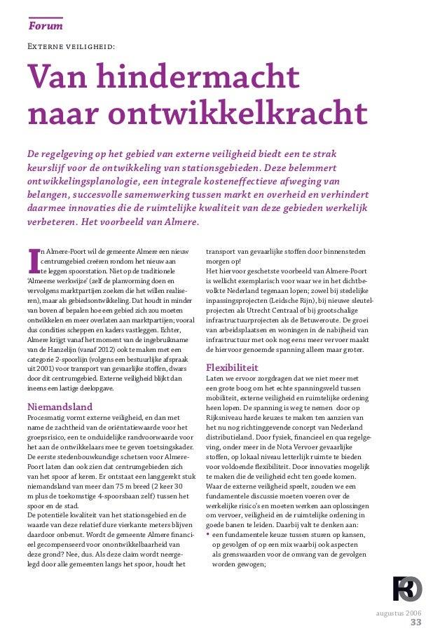 augustus 2006 33 Forum I n Almere-Poort wil de gemeente Almere een nieuw centrumgebied creëren rondom het nieuw aan te leg...