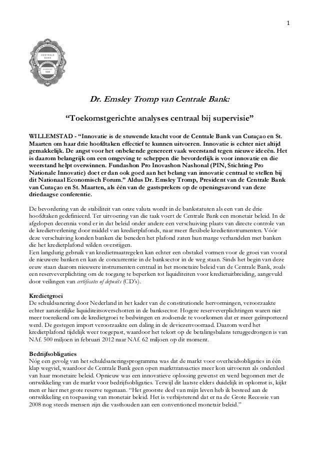 """1  Dr. Emsley Tromp van Centrale Bank: """"Toekomstgerichte analyses centraal bij supervisie"""" WILLEMSTAD - """"Innovatie is de s..."""
