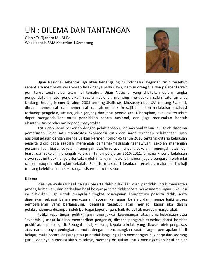 UN : DILEMA DAN TANTANGAN<br />Oleh : Tri Tjandra M., M.Pd.<br />Wakil Kepala SMA Kesatrian 1 Semarang<br />Ujian Nasional...