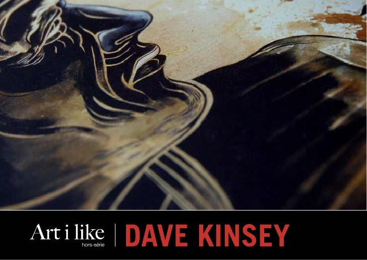 Dave Kinsey was born in Pittsburgh in 1971 and       In addition to these pursuits his fine art has been attended the Art ...