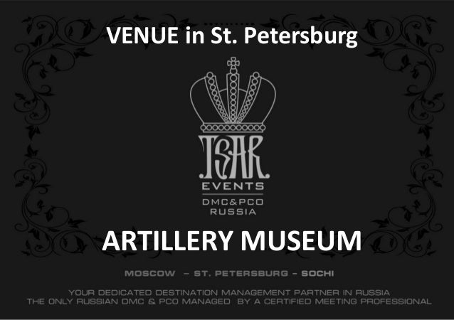 ARTILLERY MUSEUM VENUE in St. Petersburg