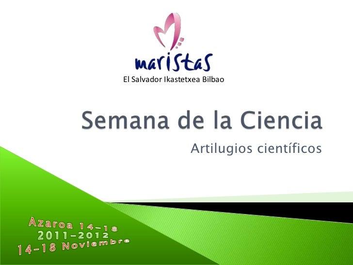 El Salvador Ikastetxea Bilbao                   Artilugios científicos