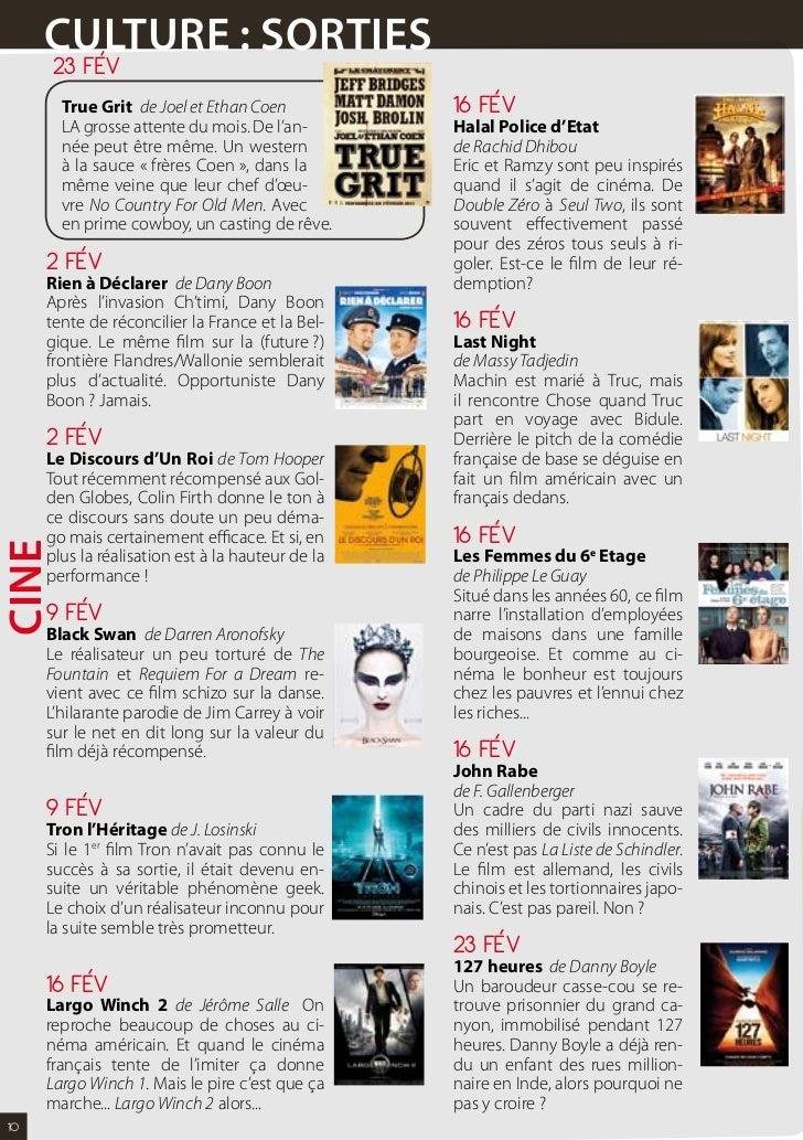 CuLturE : sOrtIEs       2 FÉV       True Grit de Joel et Ethan Coen            16 FÉV       LA grosse attente du mois. De ...
