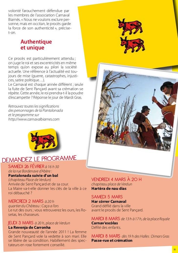 volonté farouchement défendue par les membres de l'association Carnaval Biarnès. « Nous ne voulons exclure per- sonne, mai...