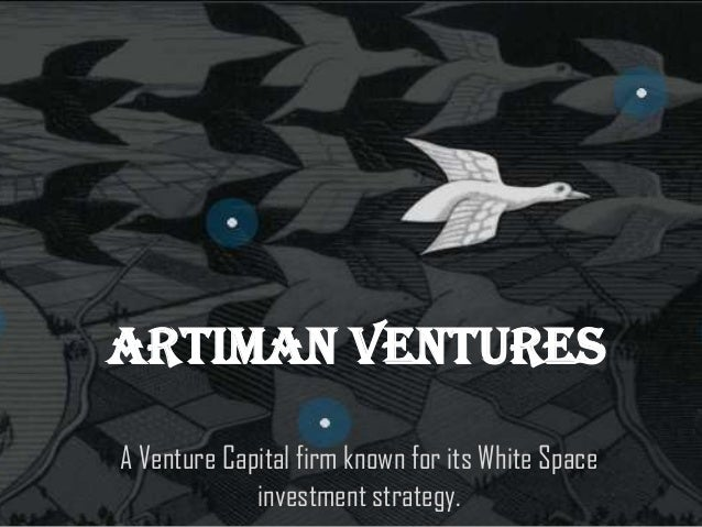 Artiman Ventures A Venture Capital firm known for its White Space investment strategy.