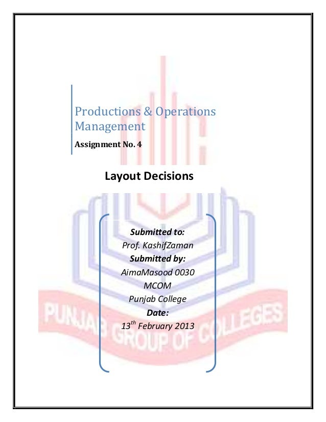 Productions & OperationsManagementAssignment No. 4       Layout Decisions            Submitted to:          Prof. KashifZa...