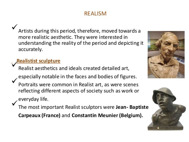 a description of realism as the movement towards representing reality as it is in art In post-realism, art isn these works gradually shift away from representing reality, and toward not the 19th century artistic movement known as realism.