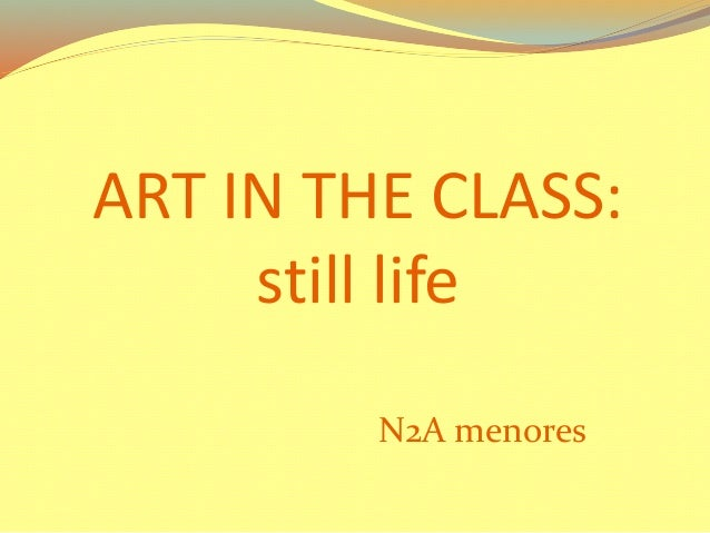 ART IN THE CLASS: still life N2A menores
