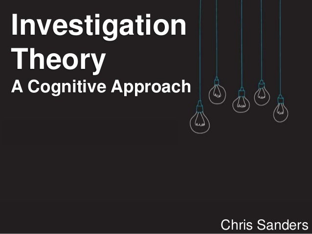 Investigation Theory A Cognitive Approach Chris Sanders