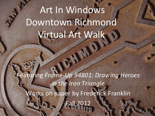 Art In Windows  Downtown Richmond    Virtual Art WalkFeaturing Frame-Up 94801: Drawing Heroes            in the Iron Trian...