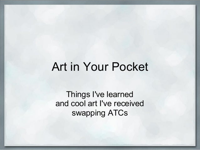 Art in Your Pocket Things I've learned and cool art I've received swapping ATCs