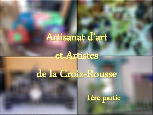 Artisanat d'art et artistes de la croix rousse