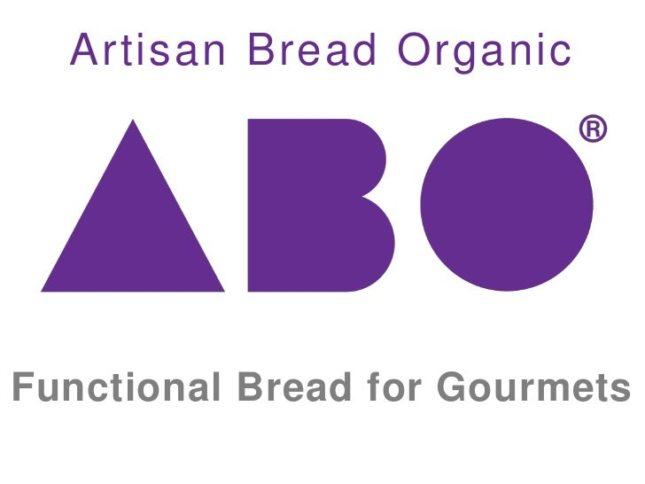 Artisan Bread Organic<br />Functional Bread for Gourmets<br />
