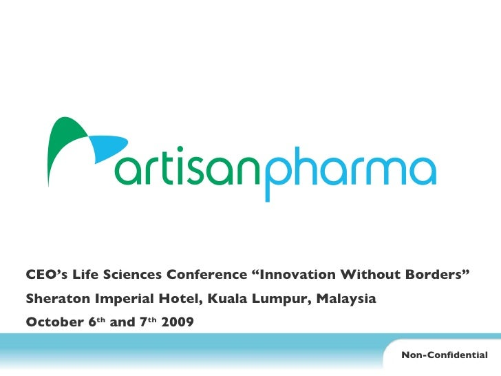 "CEO's Life Sciences Conference ""Innovation Without Borders""  Sheraton Imperial Hotel, Kuala Lumpur, Malaysia October 6 th ..."