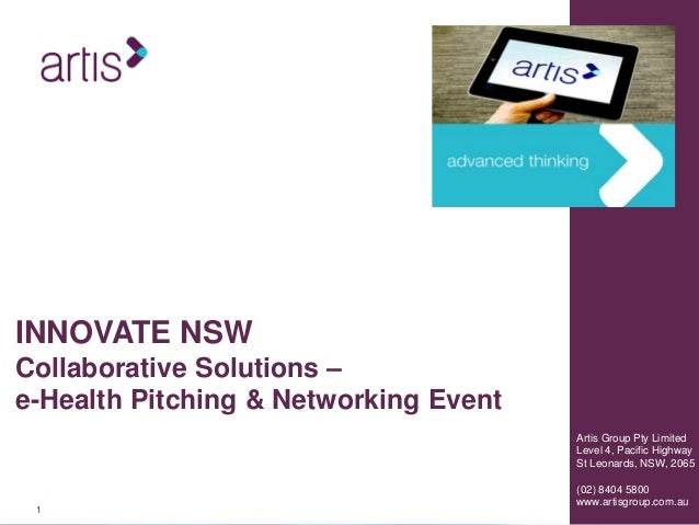 11 Artis Group Pty Limited Level 4, Pacific Highway St Leonards, NSW, 2065 (02) 8404 5800 www.artisgroup.com.au INNOVATE N...
