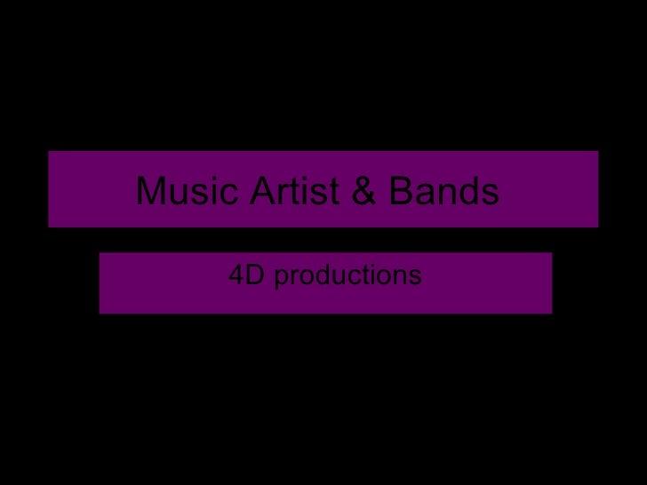 Music Artist & Bands  4D productions