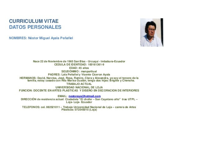 CURRICULUM VITAE  DATOS PERSONALES  NOMBRES: Néstor Miguel Ayala Peñafiel  Nace 22 de Noviembre de 1965 San Blas - Urcuquí...