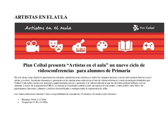 """ARTISTAS EN ELAULA Plan Ceibal presenta """"Artistas en el aula"""" un nuevo ciclo de videoconferencias para alumnos de Primaria..."""