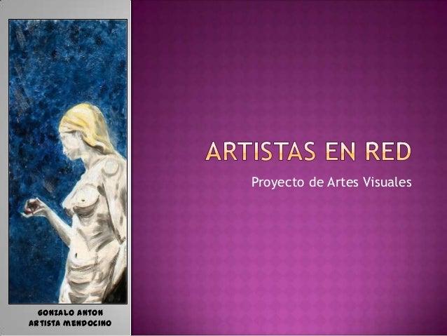 Proyecto de Artes VisualesGonzalo AntonArtista mendocino