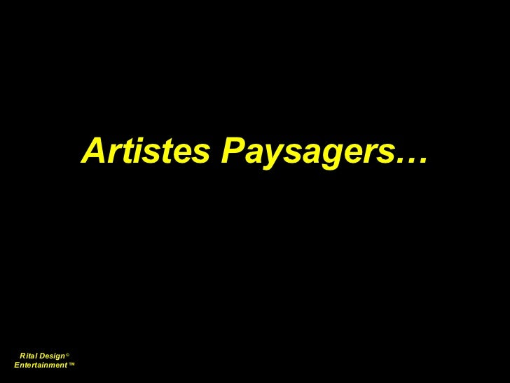 Rital Design   © Entertainment   ™ Artistes Paysagers…