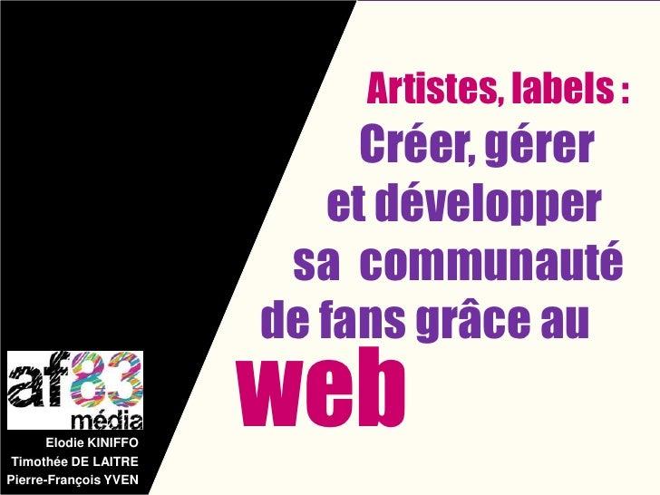 Artistes, labels :                             Créer, gérer                           et développer                       ...