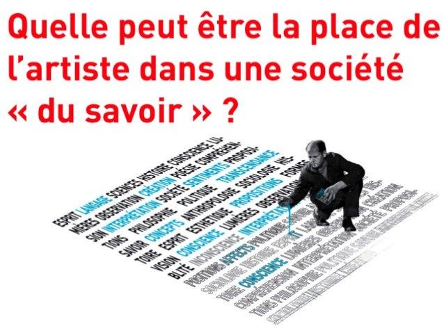 Quelle peut être la place de l'artiste dans une société du savoir ?