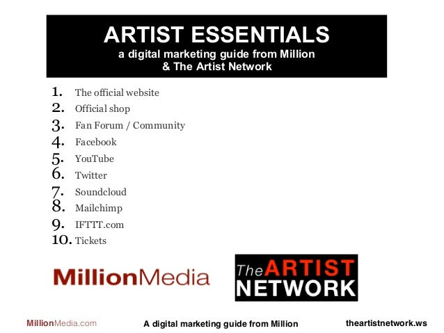 ARTIST ESSENTIALS                    a digital marketing guide from Million                             & The Artist Netwo...