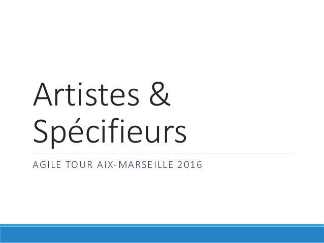 Artistes & Spécifieurs AGILE TOUR AIX-MARSEILLE 2016
