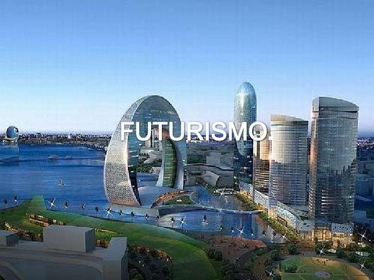 FUTURISMO.<br />